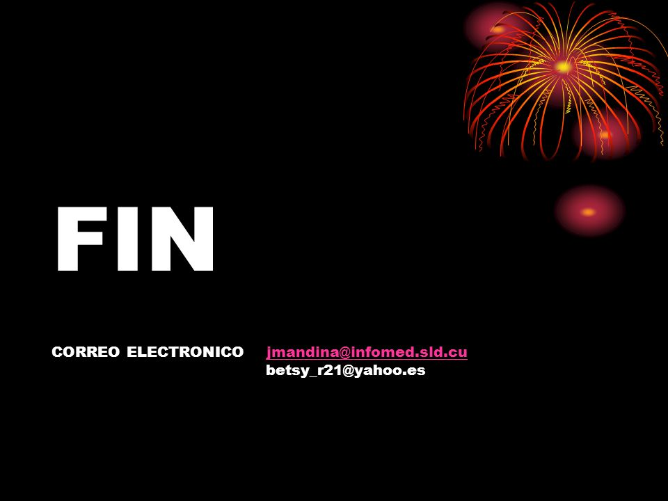 FIN CORREO ELECTRONICO jmandina@infomed.sld.cu betsy_r21@yahoo.es
