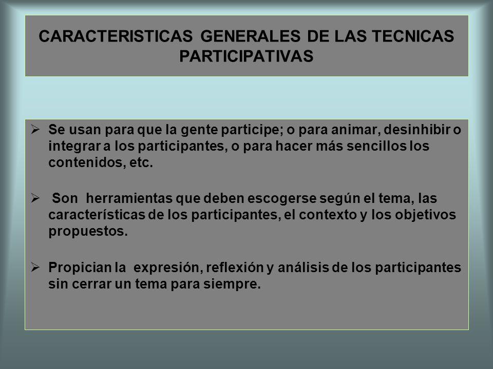 CARACTERISTICAS GENERALES DE LAS TECNICAS PARTICIPATIVAS