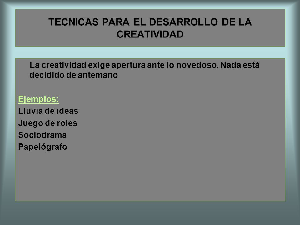 TECNICAS PARA EL DESARROLLO DE LA CREATIVIDAD