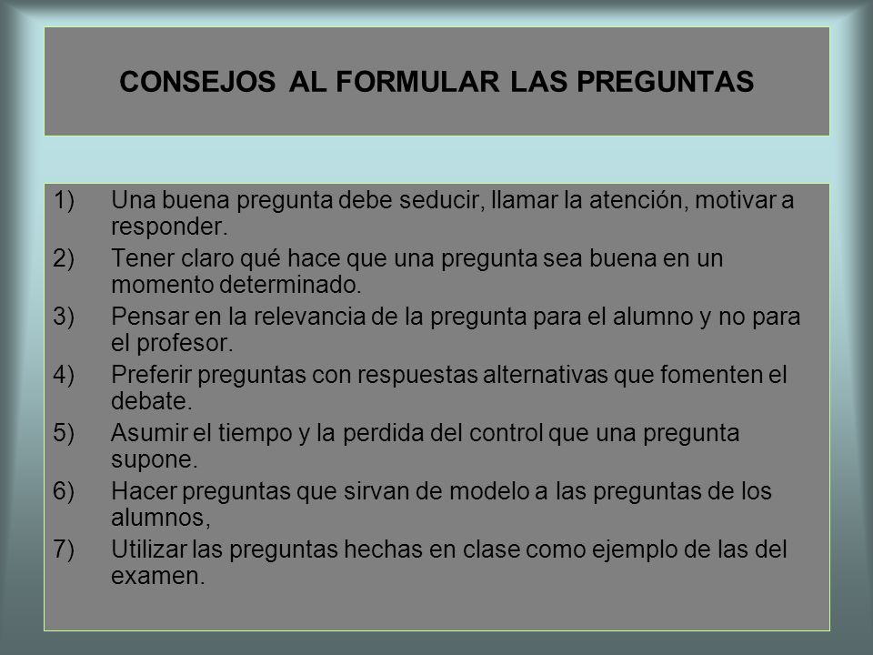 CONSEJOS AL FORMULAR LAS PREGUNTAS