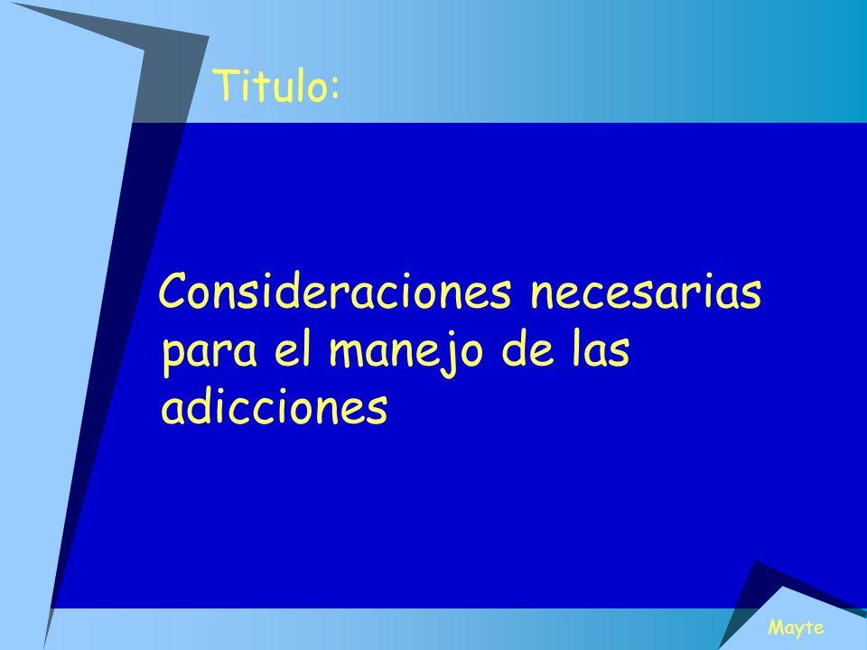 Consideraciones necesarias para el manejo de las adicciones