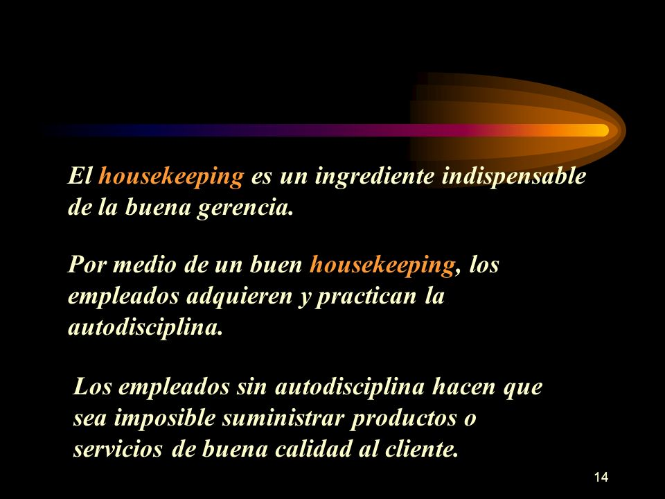 El housekeeping es un ingrediente indispensable de la buena gerencia.