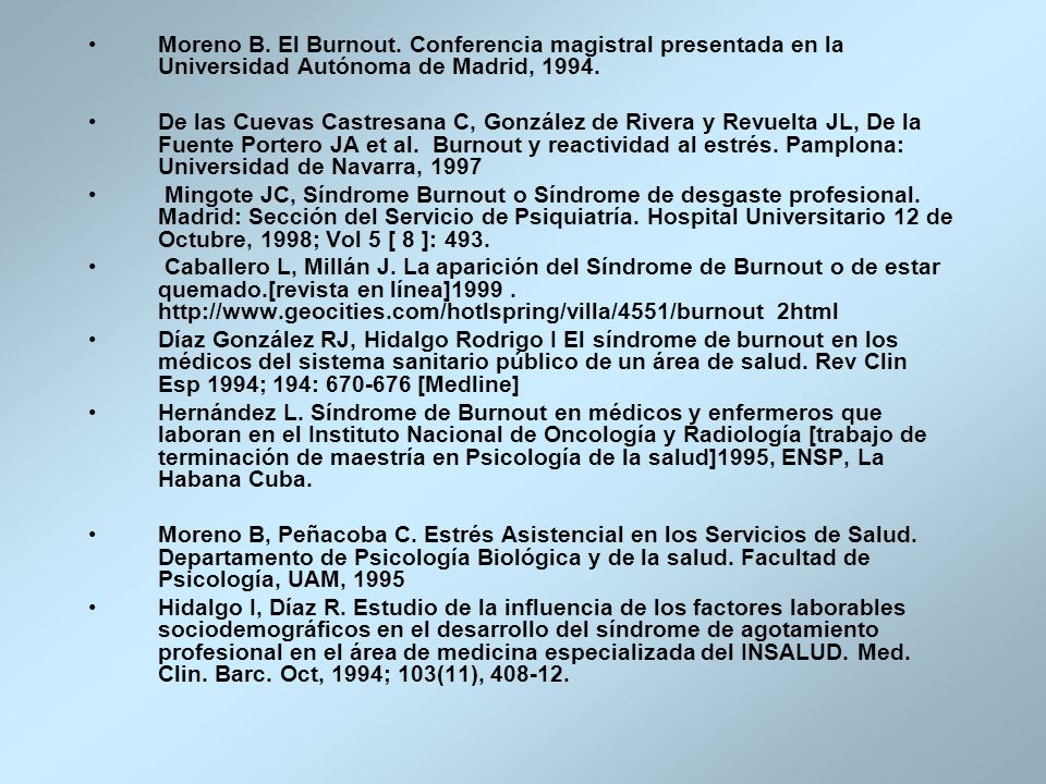 Moreno B. El Burnout. Conferencia magistral presentada en la Universidad Autónoma de Madrid, 1994.