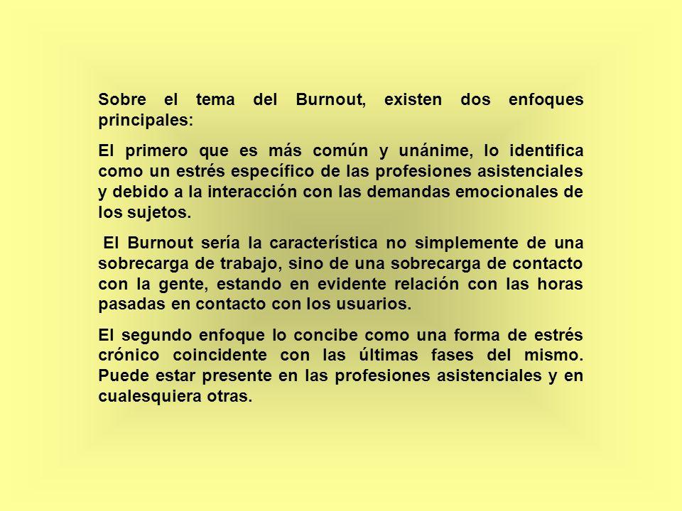 Sobre el tema del Burnout, existen dos enfoques principales: