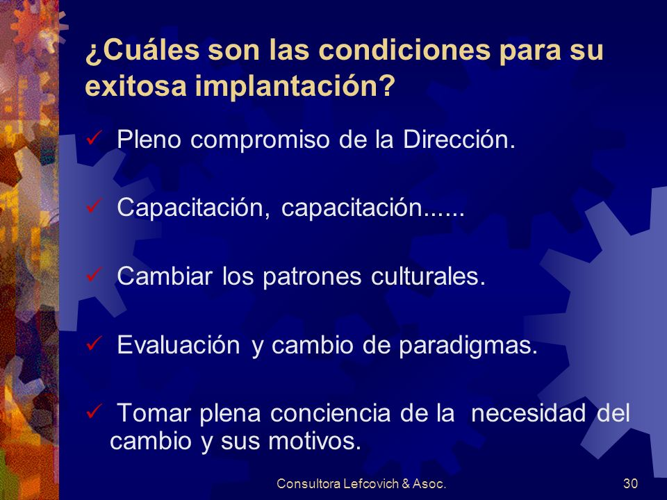 ¿Cuáles son las condiciones para su exitosa implantación