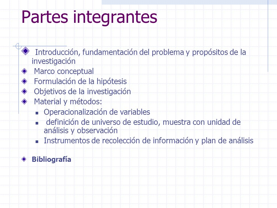 Partes integrantes Introducción, fundamentación del problema y propósitos de la investigación. Marco conceptual.