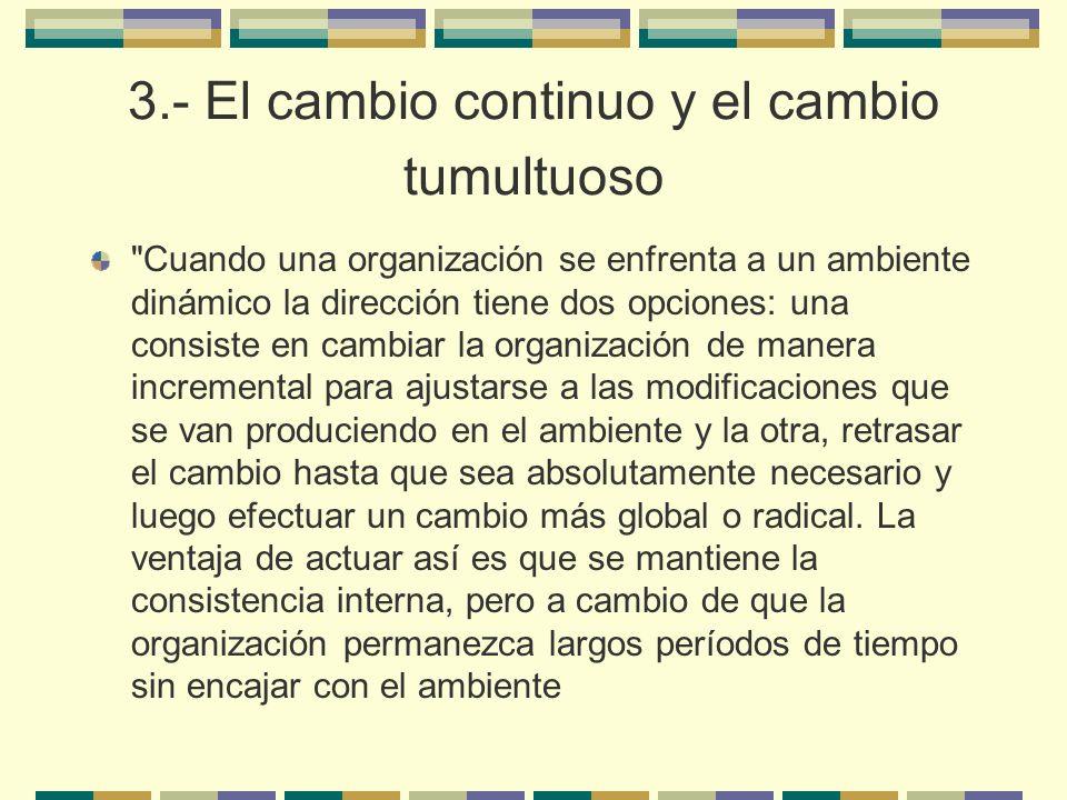 3.- El cambio continuo y el cambio tumultuoso
