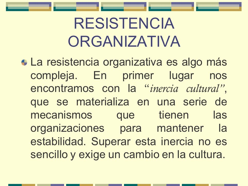 RESISTENCIA ORGANIZATIVA