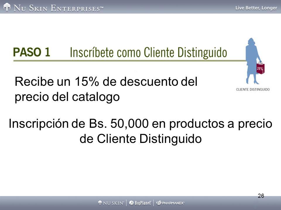 Inscripción de Bs. 50,000 en productos a precio de Cliente Distinguido