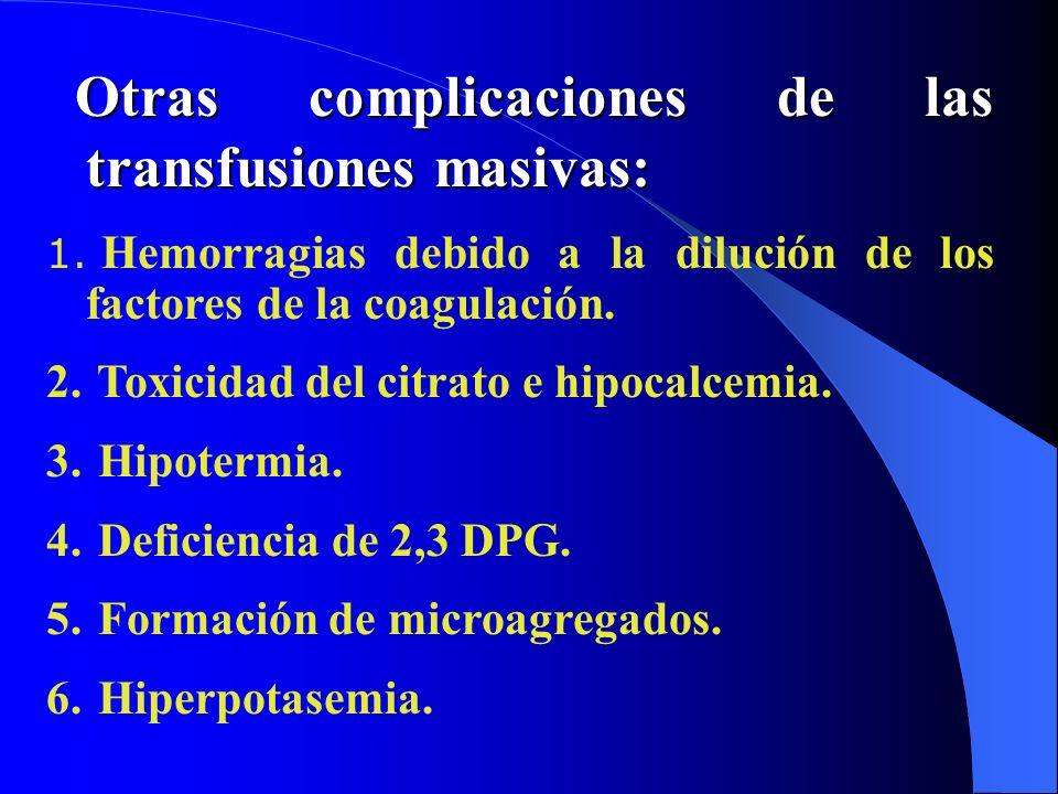 Otras complicaciones de las transfusiones masivas: