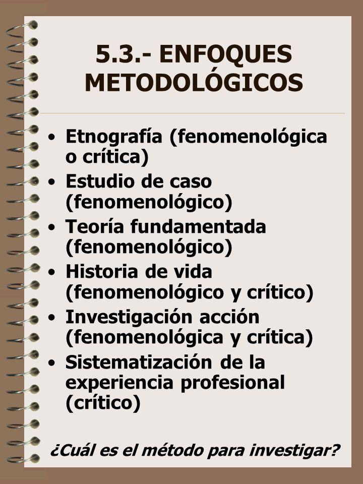 5.3.- ENFOQUES METODOLÓGICOS