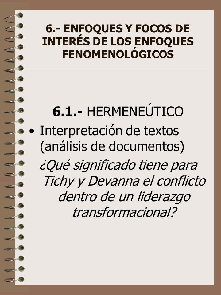 6.- ENFOQUES Y FOCOS DE INTERÉS DE LOS ENFOQUES FENOMENOLÓGICOS
