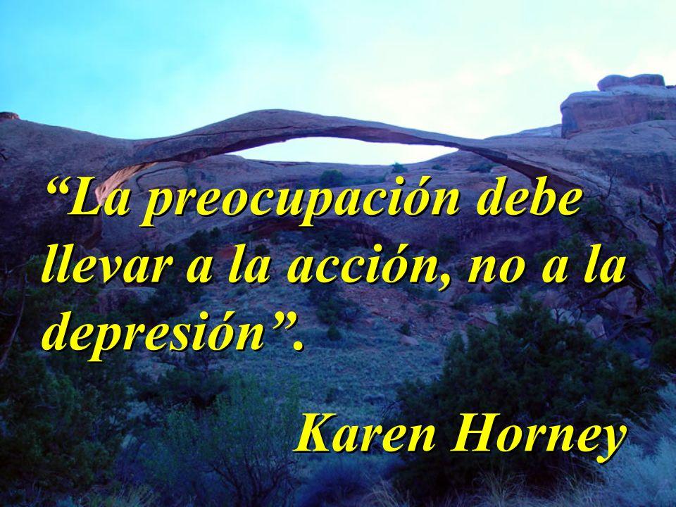 La preocupación debe llevar a la acción, no a la depresión .