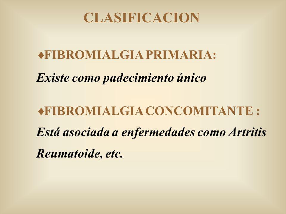 CLASIFICACION FIBROMIALGIA PRIMARIA: Existe como padecimiento único