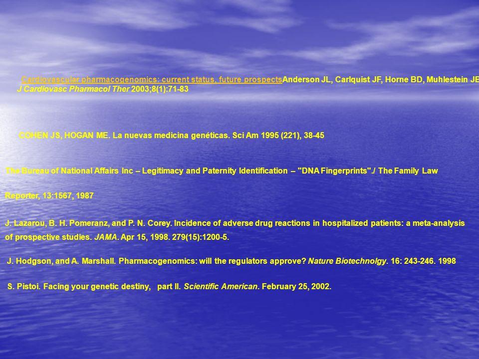 Cardiovascular pharmacogenomics: current status, future prospectsAnderson JL, Carlquist JF, Horne BD, Muhlestein JB J Cardiovasc Pharmacol Ther 2003;8(1):71-83
