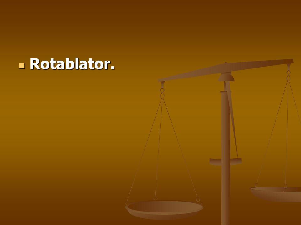Rotablator.