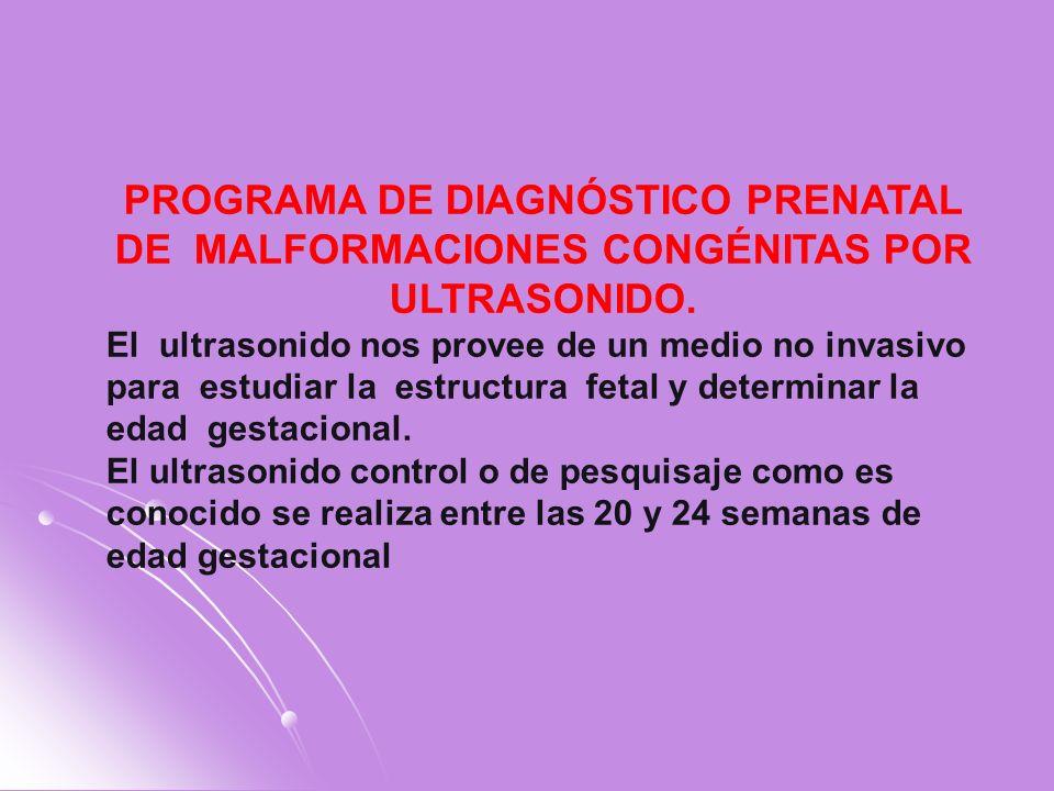 PROGRAMA DE DIAGNÓSTICO PRENATAL DE MALFORMACIONES CONGÉNITAS POR ULTRASONIDO.