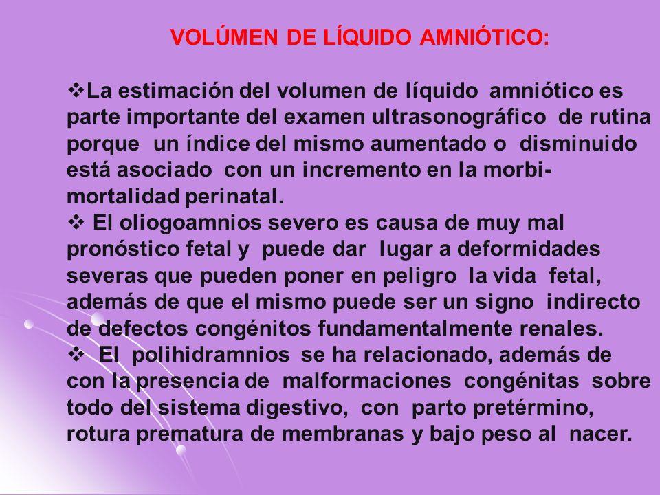 VOLÚMEN DE LÍQUIDO AMNIÓTICO: