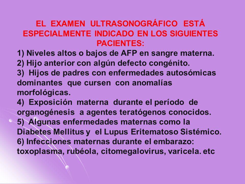 EL EXAMEN ULTRASONOGRÁFICO ESTÁ ESPECIALMENTE INDICADO EN LOS SIGUIENTES PACIENTES: