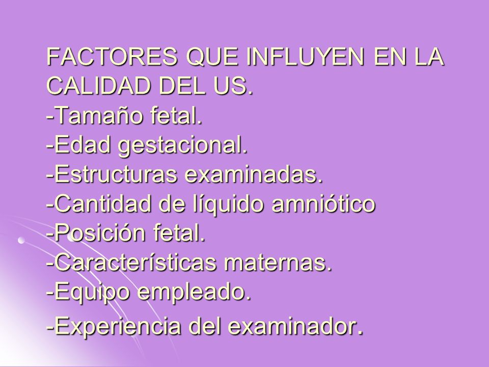 FACTORES QUE INFLUYEN EN LA CALIDAD DEL US. -Tamaño fetal