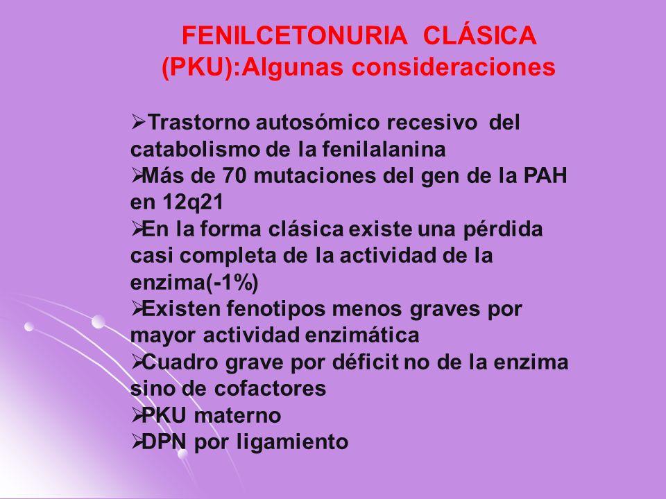 FENILCETONURIA CLÁSICA (PKU):Algunas consideraciones