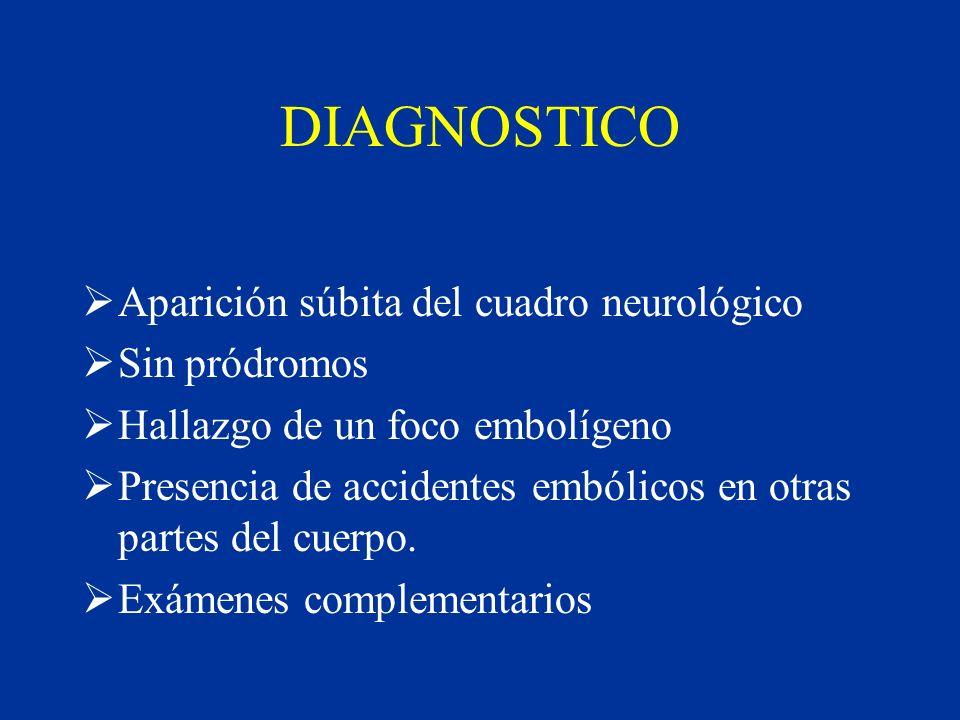 DIAGNOSTICO Aparición súbita del cuadro neurológico Sin pródromos
