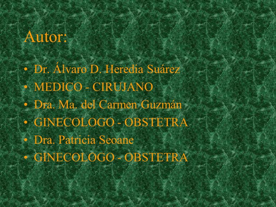 Autor: Dr. Álvaro D. Heredia Suárez MEDICO - CIRUJANO