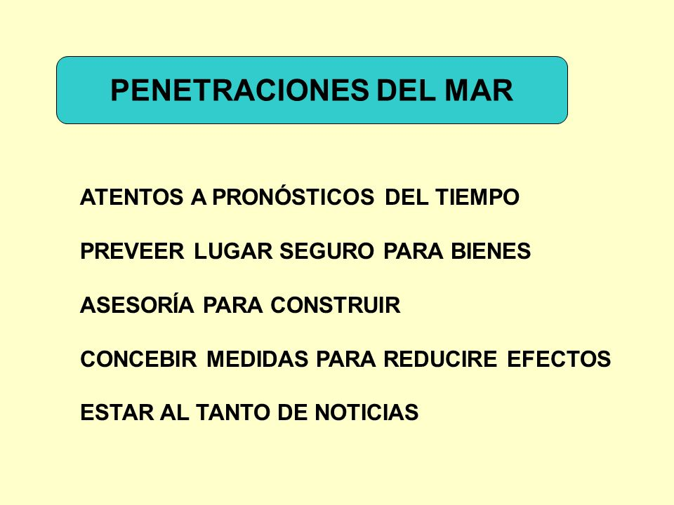 PENETRACIONES DEL MAR ATENTOS A PRONÓSTICOS DEL TIEMPO