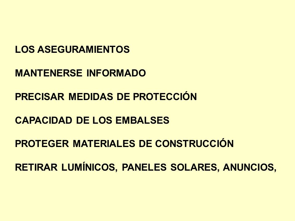 LOS ASEGURAMIENTOS MANTENERSE INFORMADO. PRECISAR MEDIDAS DE PROTECCIÓN. CAPACIDAD DE LOS EMBALSES.