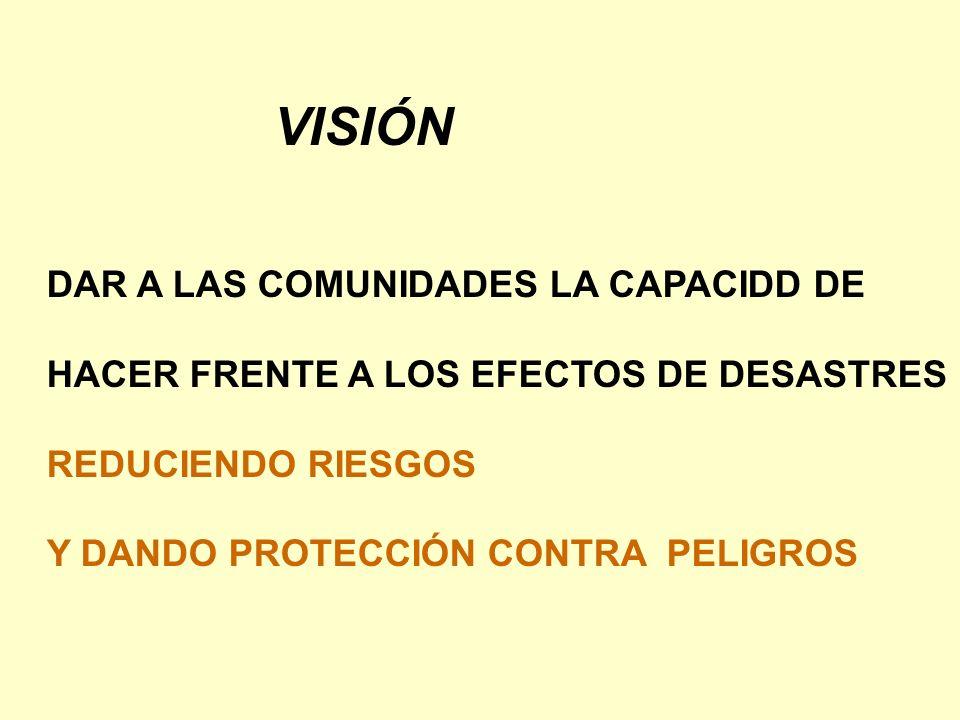 VISIÓN DAR A LAS COMUNIDADES LA CAPACIDD DE