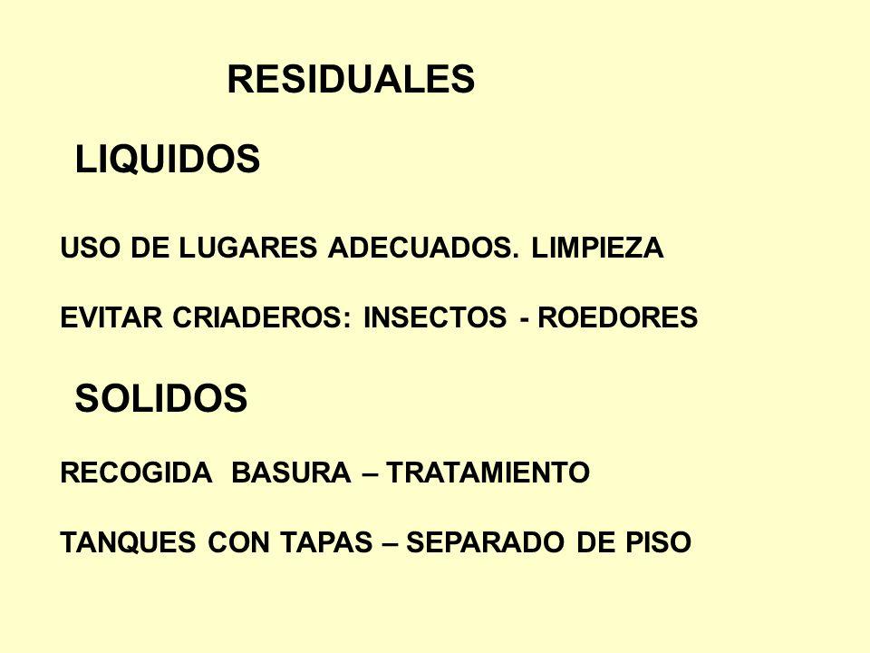 RESIDUALES LIQUIDOS SOLIDOS USO DE LUGARES ADECUADOS. LIMPIEZA