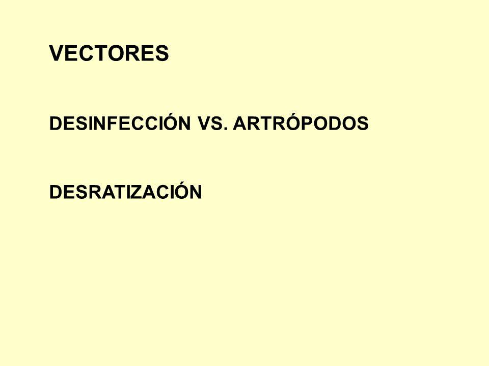 VECTORES DESINFECCIÓN VS. ARTRÓPODOS DESRATIZACIÓN