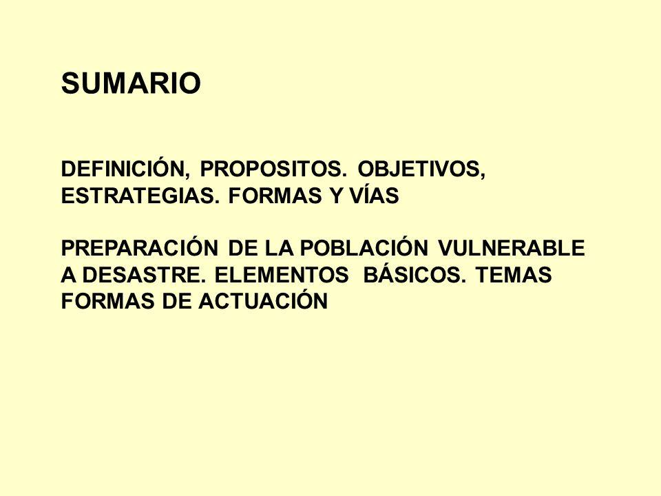 SUMARIO DEFINICIÓN, PROPOSITOS. OBJETIVOS, ESTRATEGIAS. FORMAS Y VÍAS