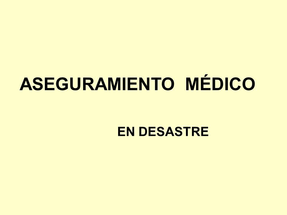 ASEGURAMIENTO MÉDICO EN DESASTRE