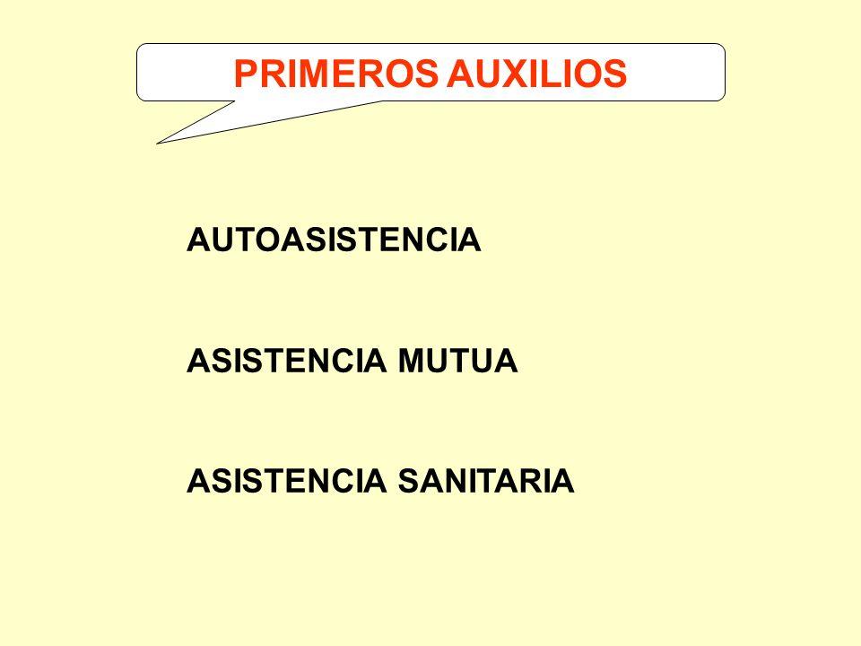 PRIMEROS AUXILIOS AUTOASISTENCIA ASISTENCIA MUTUA ASISTENCIA SANITARIA