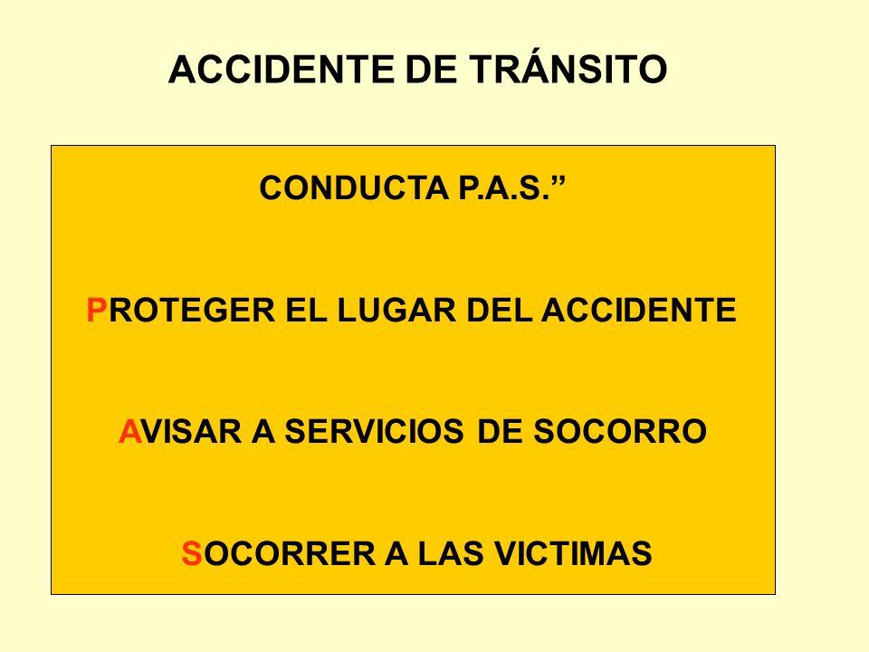 ACCIDENTE DE TRÁNSITO CONDUCTA P.A.S. PROTEGER EL LUGAR DEL ACCIDENTE