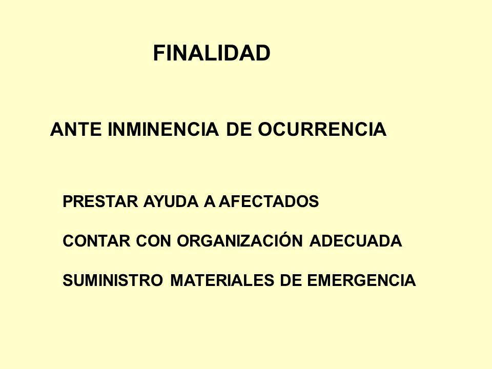 FINALIDAD ANTE INMINENCIA DE OCURRENCIA PRESTAR AYUDA A AFECTADOS