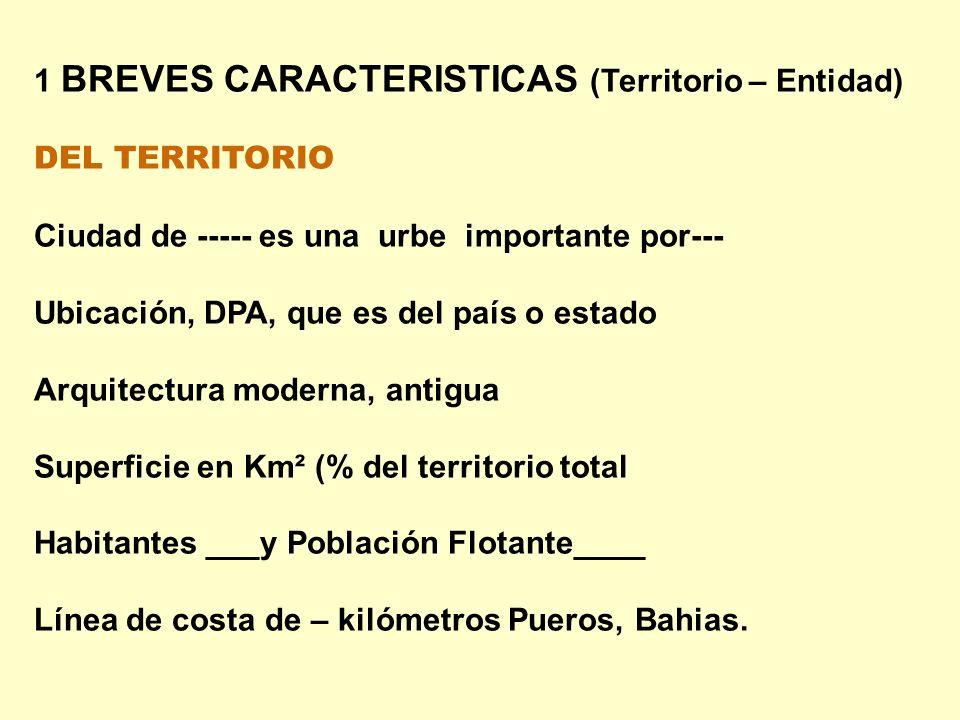 1 BREVES CARACTERISTICAS (Territorio – Entidad)