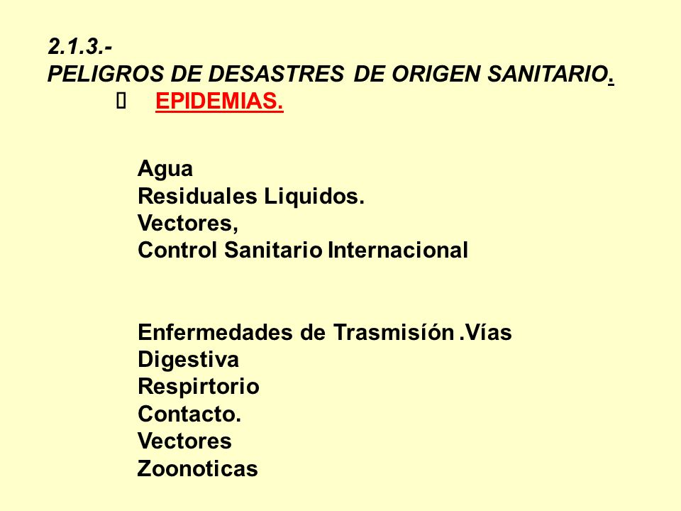 2.1.3.- PELIGROS DE DESASTRES DE ORIGEN SANITARIO. Ø EPIDEMIAS. Agua. Residuales Liquidos.