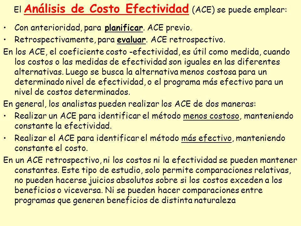 El Análisis de Costo Efectividad (ACE) se puede emplear: