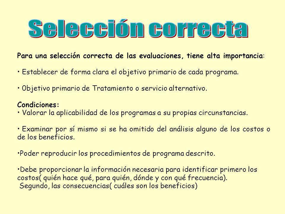 Selección correcta Para una selección correcta de las evaluaciones, tiene alta importancia:
