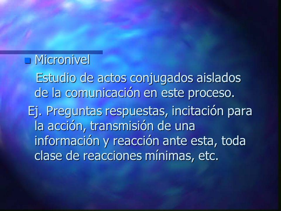 Micronivel Estudio de actos conjugados aislados de la comunicación en este proceso.