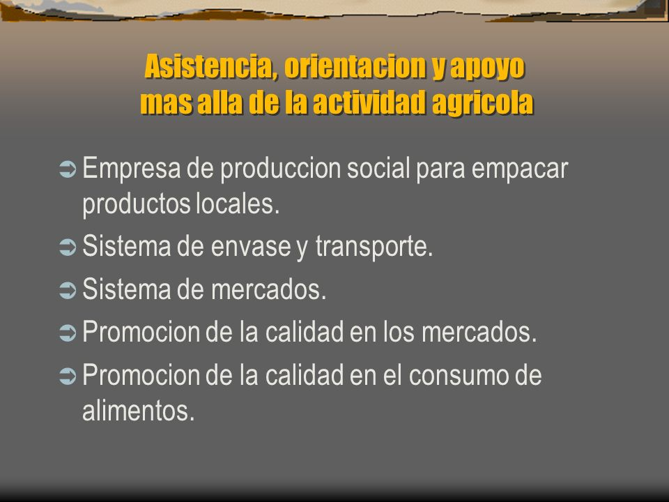 Asistencia, orientacion y apoyo mas alla de la actividad agricola