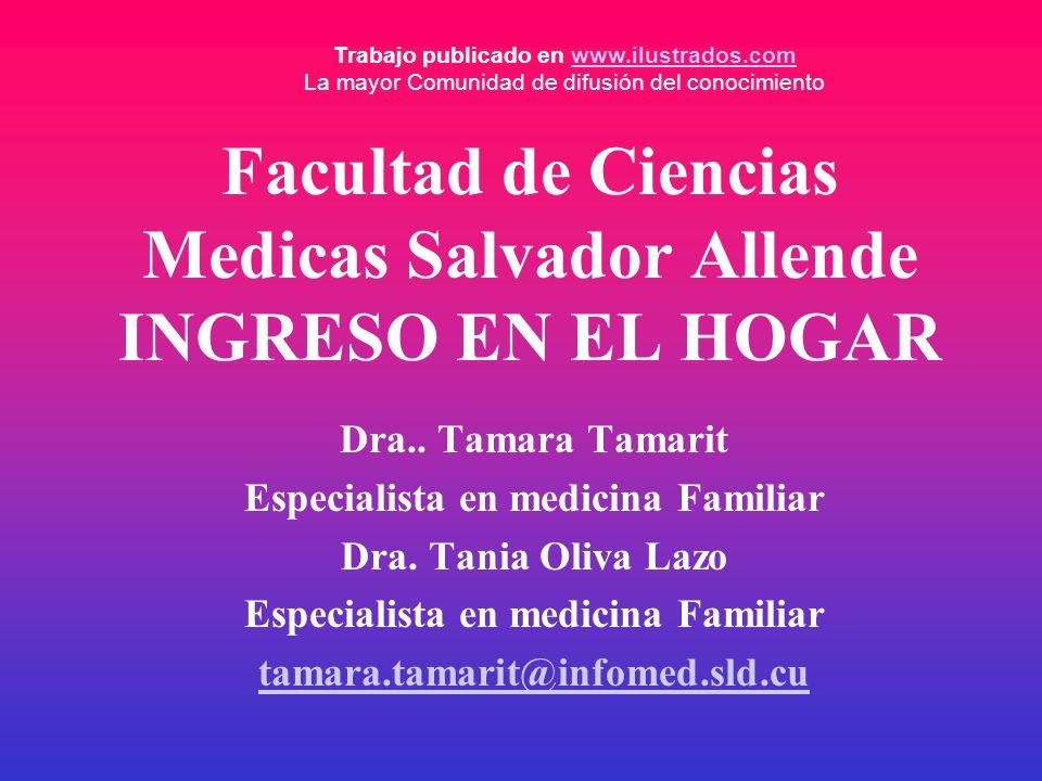 Facultad de Ciencias Medicas Salvador Allende INGRESO EN EL HOGAR