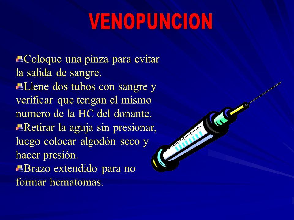 VENOPUNCION Coloque una pinza para evitar la salida de sangre.