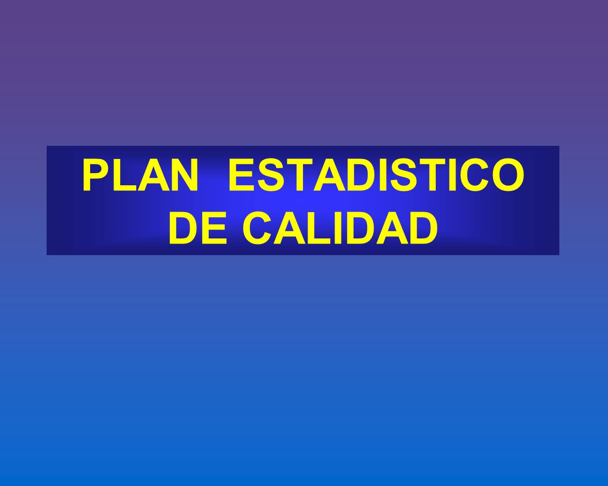PLAN ESTADISTICO DE CALIDAD