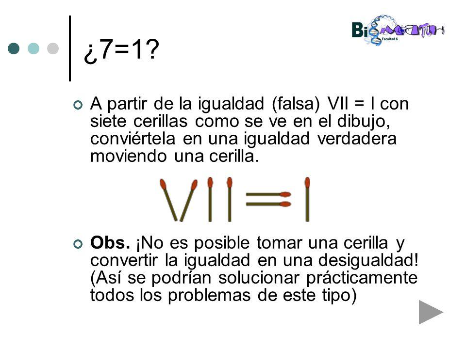 ¿7=1 A partir de la igualdad (falsa) VII = I con siete cerillas como se ve en el dibujo, conviértela en una igualdad verdadera moviendo una cerilla.