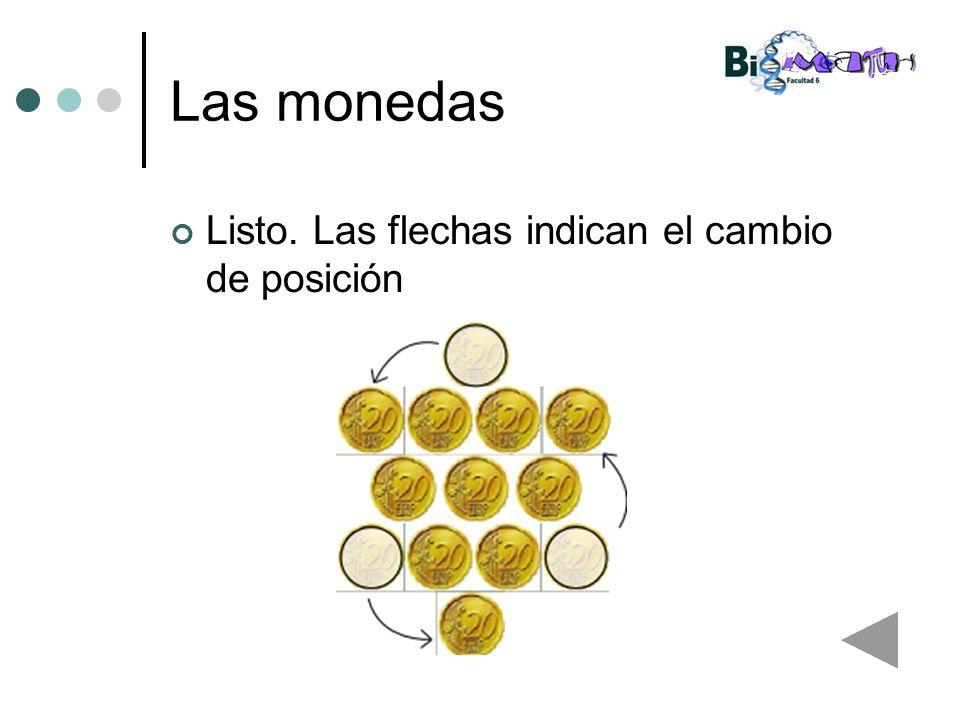 Las monedas Listo. Las flechas indican el cambio de posición