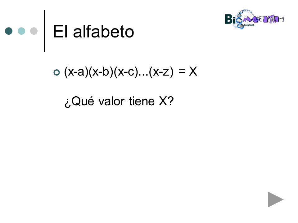 El alfabeto (x-a)(x-b)(x-c)...(x-z) = X ¿Qué valor tiene X