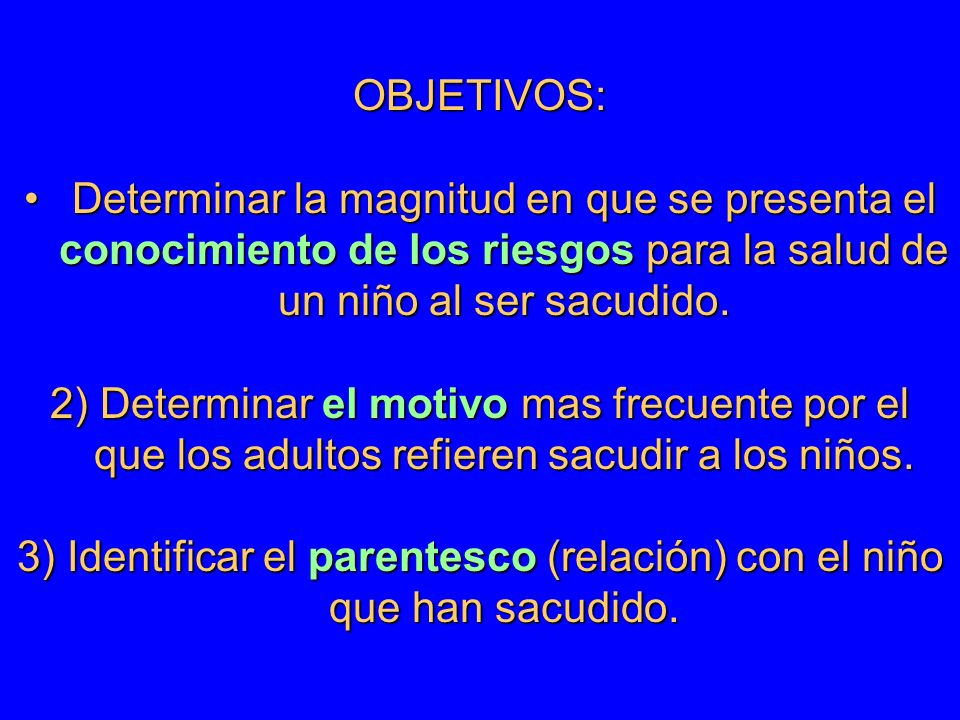 3) Identificar el parentesco (relación) con el niño que han sacudido.